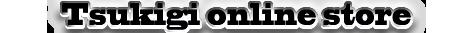 Tsukigi online store